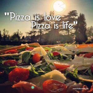pizza is love - pizza is life